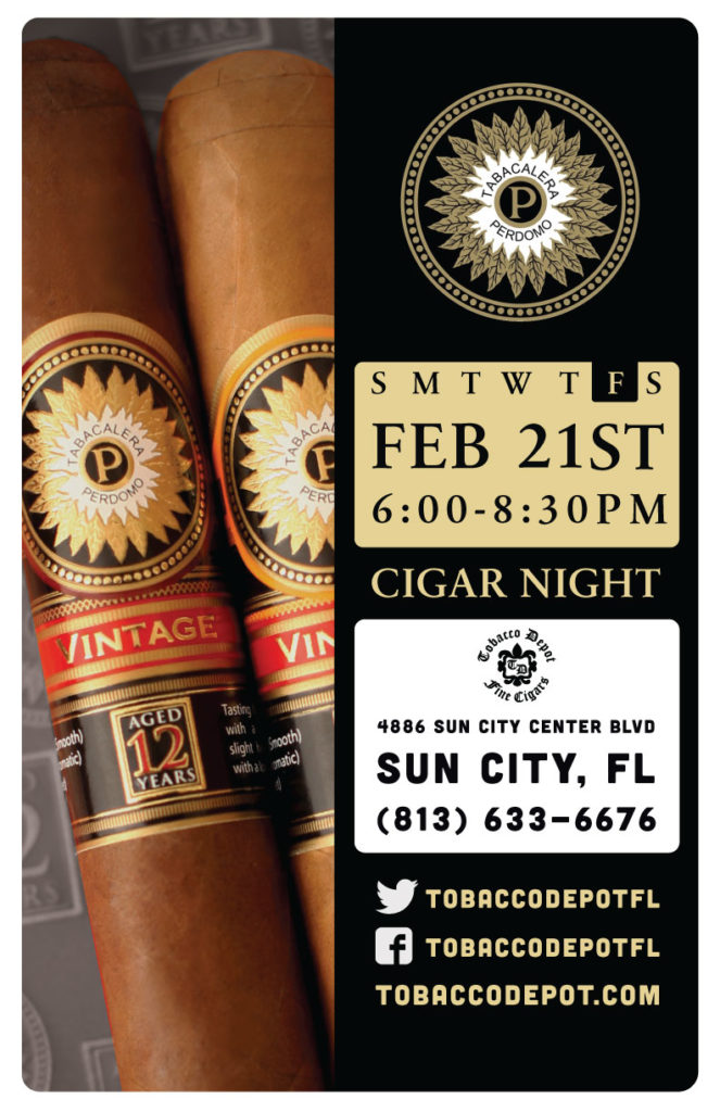 Perdomo Cigar Night – 2/21 from 6PM-8:30PM at Sun City