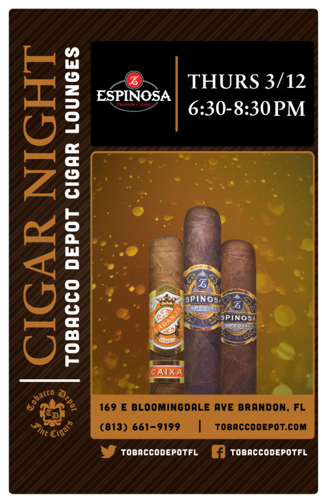Espinosa Cigar Night – Thurs 3/12 from 6:30-8:30pm in Brandon, FL