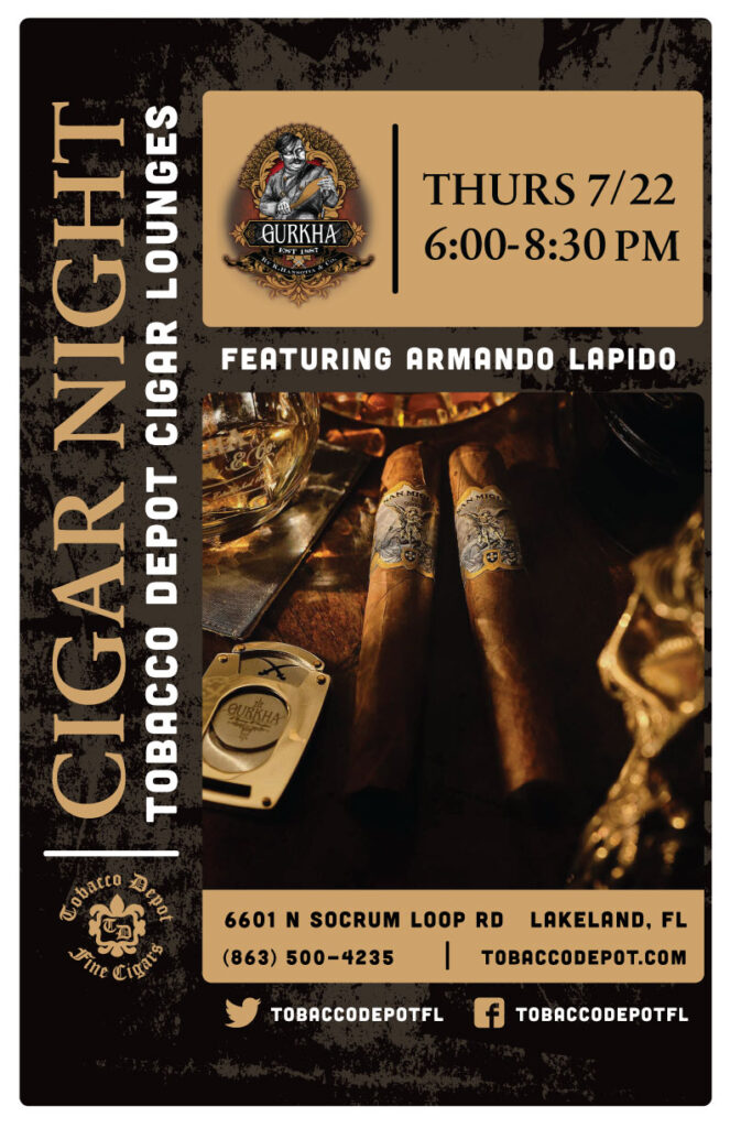 Gurkha Cigar Night in Lakeland on 7/22 from 6PM-8:30PM